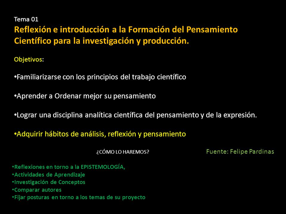 Tema 01 Reflexión e introducción a la Formación del Pensamiento Científico para la investigación y producción.