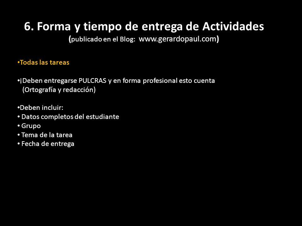 6. Forma y tiempo de entrega de Actividades (publicado en el Blog: www