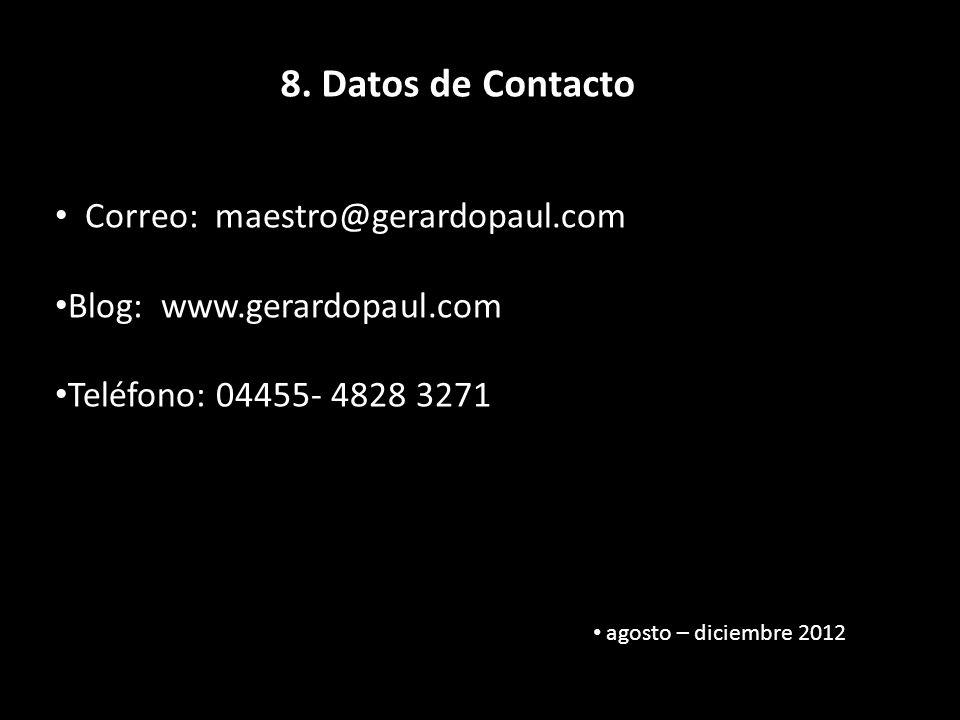 8. Datos de Contacto Correo: maestro@gerardopaul.com