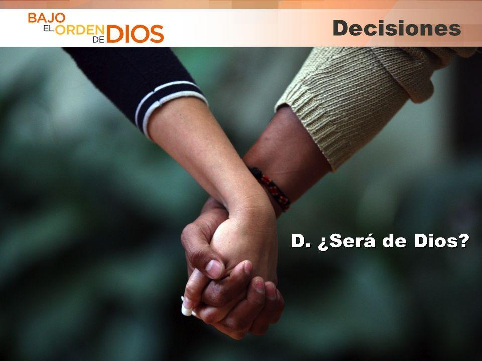 Decisiones D. ¿Será de Dios