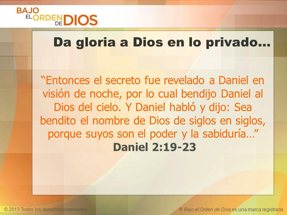 Da gloria a Dios en lo privado…
