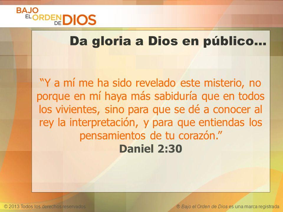 Da gloria a Dios en público…