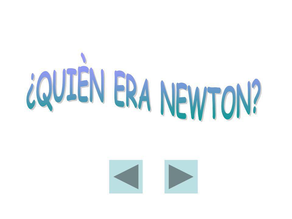 ¿QUIÈN ERA NEWTON