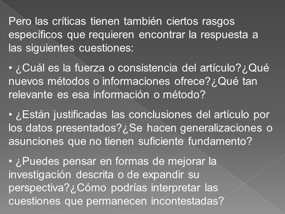 Pero las críticas tienen también ciertos rasgos específicos que requieren encontrar la respuesta a las siguientes cuestiones: