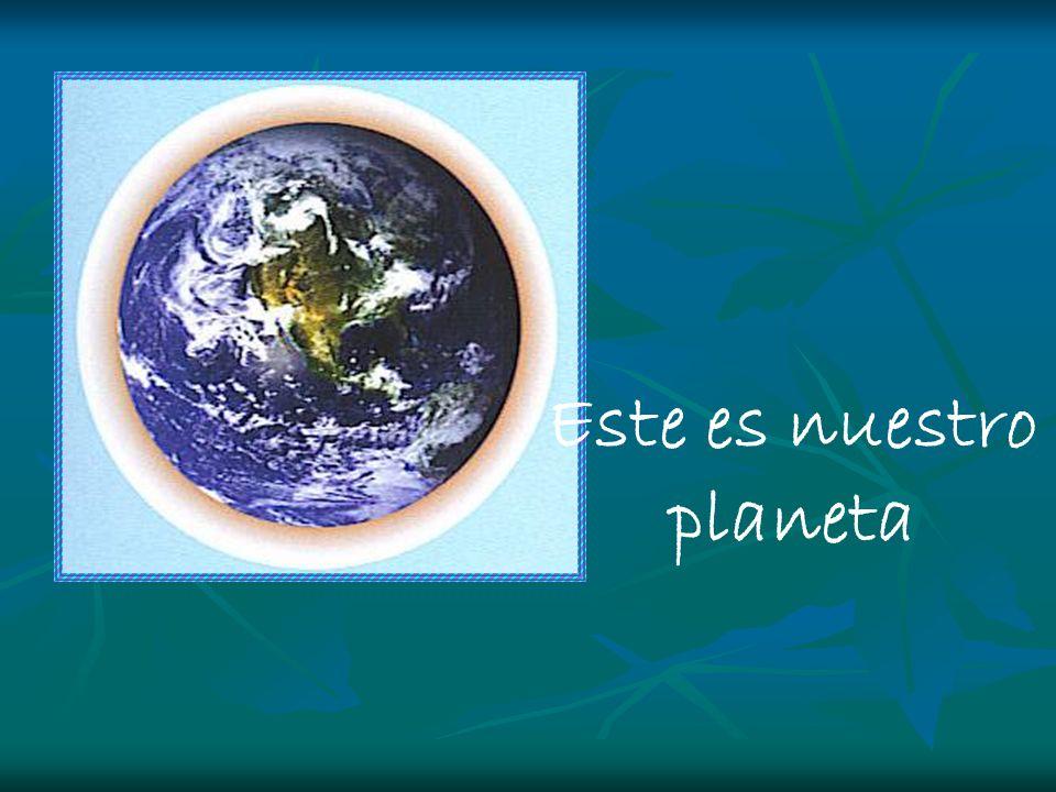 Este es nuestro planeta