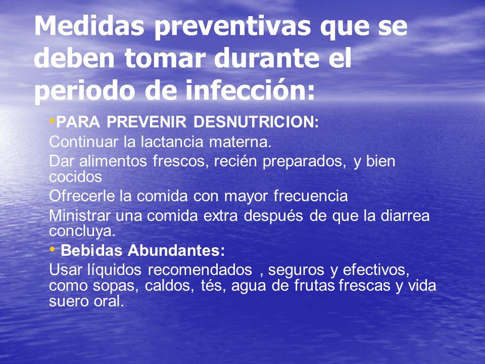 Medidas preventivas que se deben tomar durante el periodo de infección:
