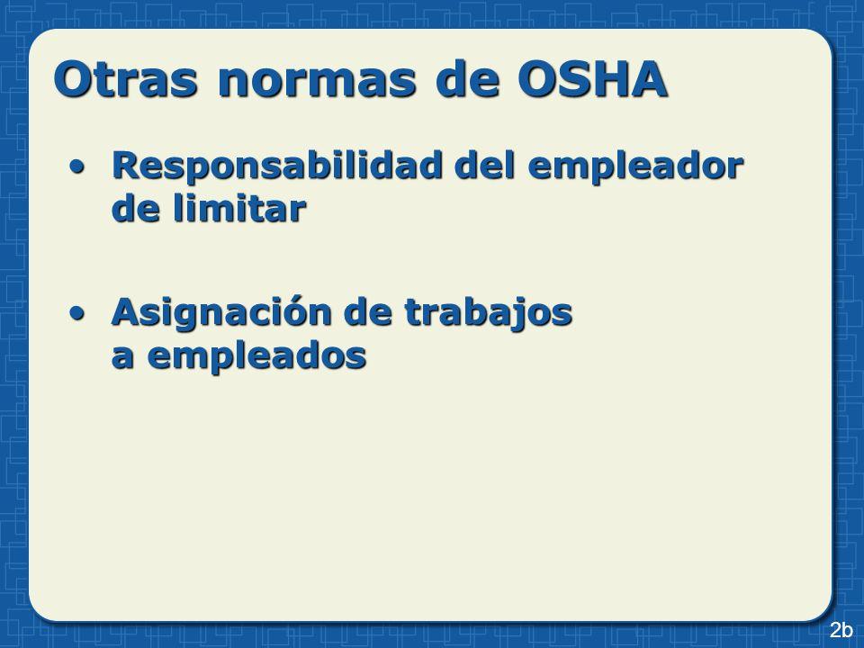 Otras normas de OSHA Responsabilidad del empleador de limitar