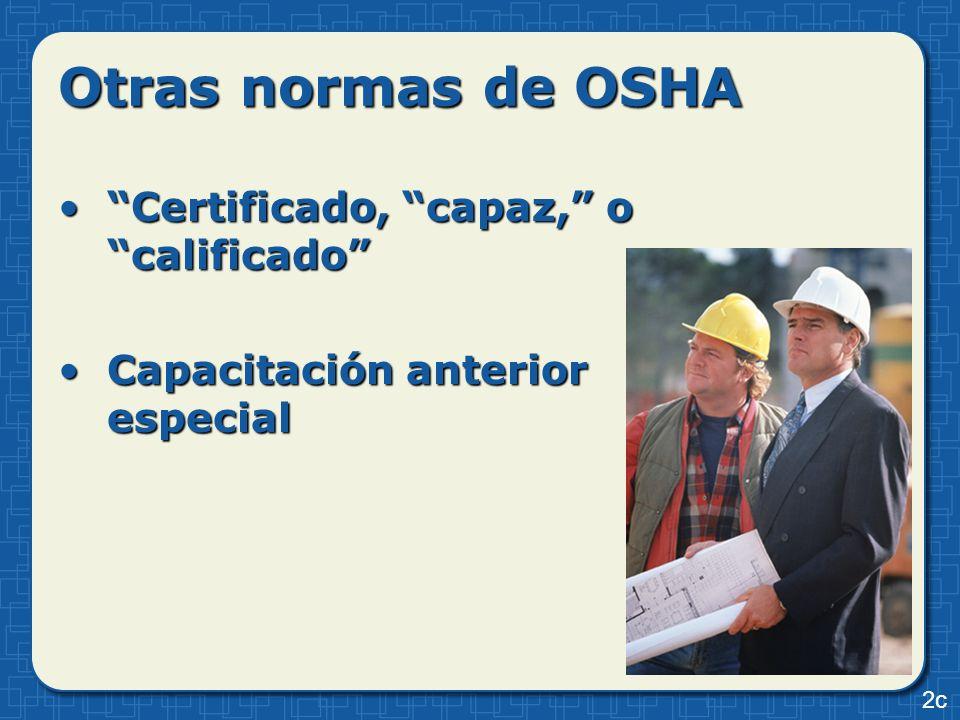 Otras normas de OSHA Certificado, capaz, o calificado