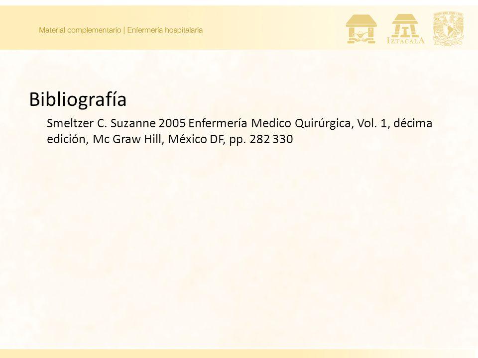 Bibliografía Smeltzer C. Suzanne 2005 Enfermería Medico Quirúrgica, Vol.