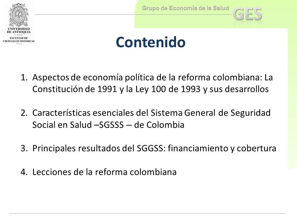 Contenido Aspectos de economía política de la reforma colombiana: La Constitución de 1991 y la Ley 100 de 1993 y sus desarrollos.