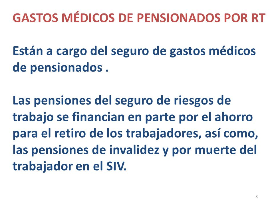 GASTOS MÉDICOS DE PENSIONADOS POR RT