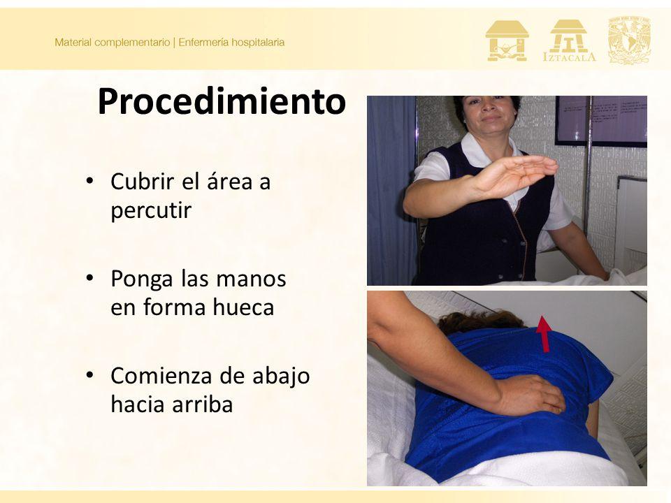 Procedimiento Cubrir el área a percutir Ponga las manos en forma hueca