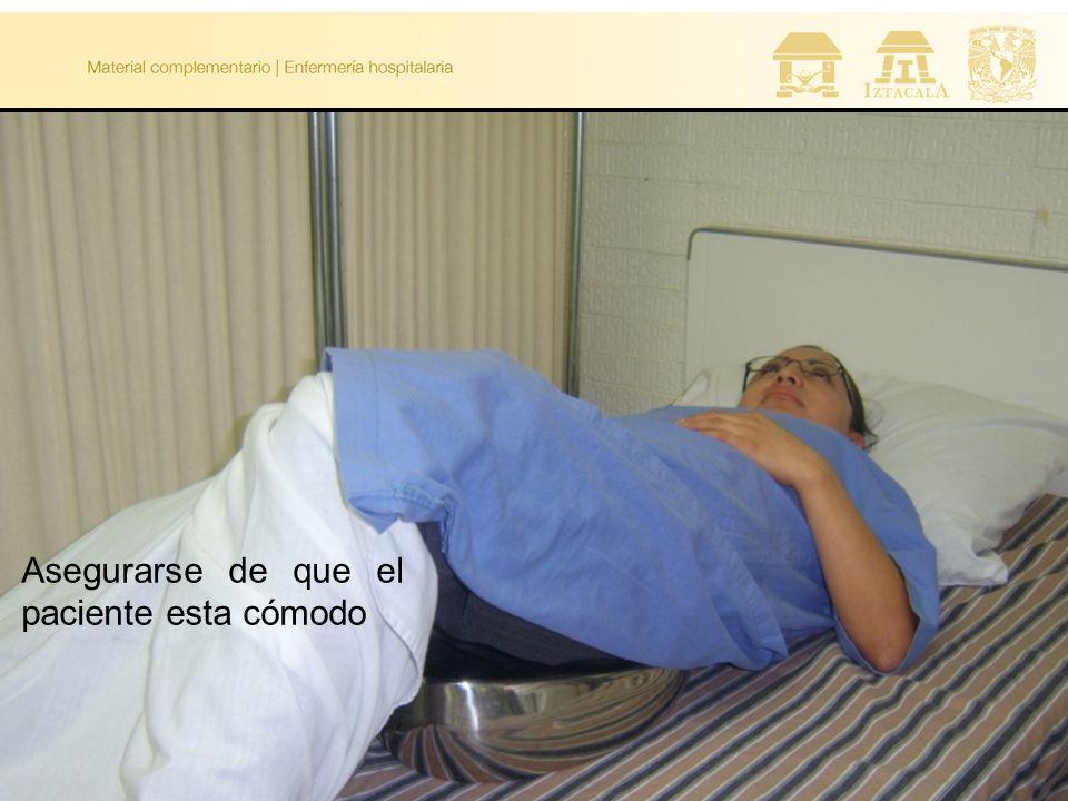 Asegurarse de que el paciente esta cómodo