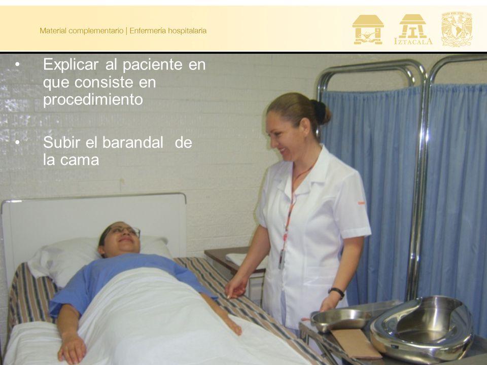 Explicar al paciente en que consiste en procedimiento