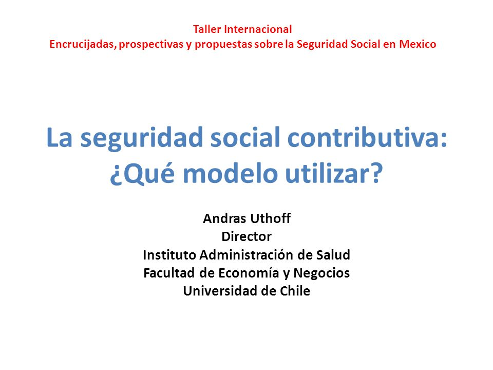 La seguridad social contributiva: ¿Qué modelo utilizar