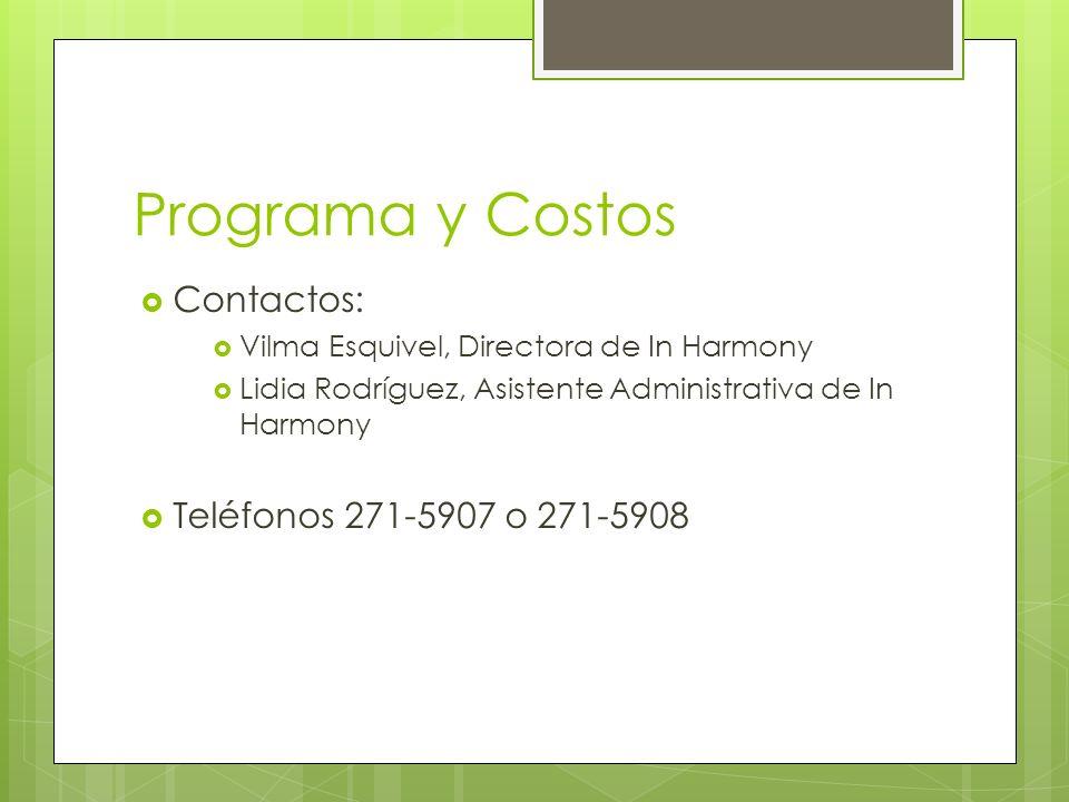 Programa y Costos Contactos: Teléfonos 271-5907 o 271-5908
