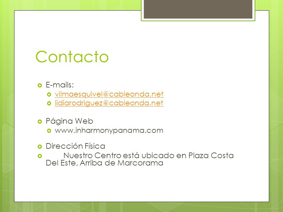 Contacto E-mails: Página Web Dirección Física