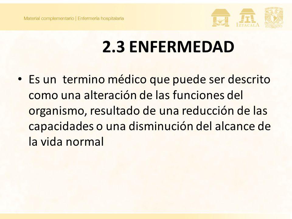 2.3 ENFERMEDAD