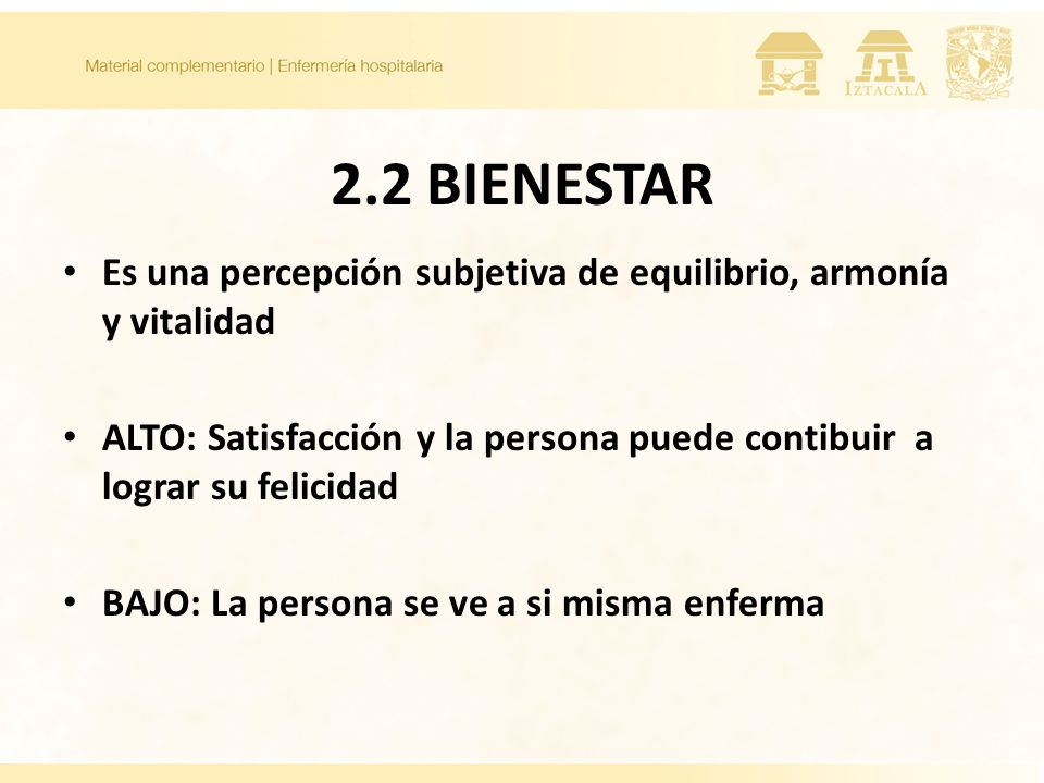 2.2 BIENESTAR Es una percepción subjetiva de equilibrio, armonía y vitalidad.
