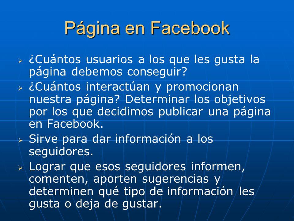 Página en Facebook ¿Cuántos usuarios a los que les gusta la página debemos conseguir