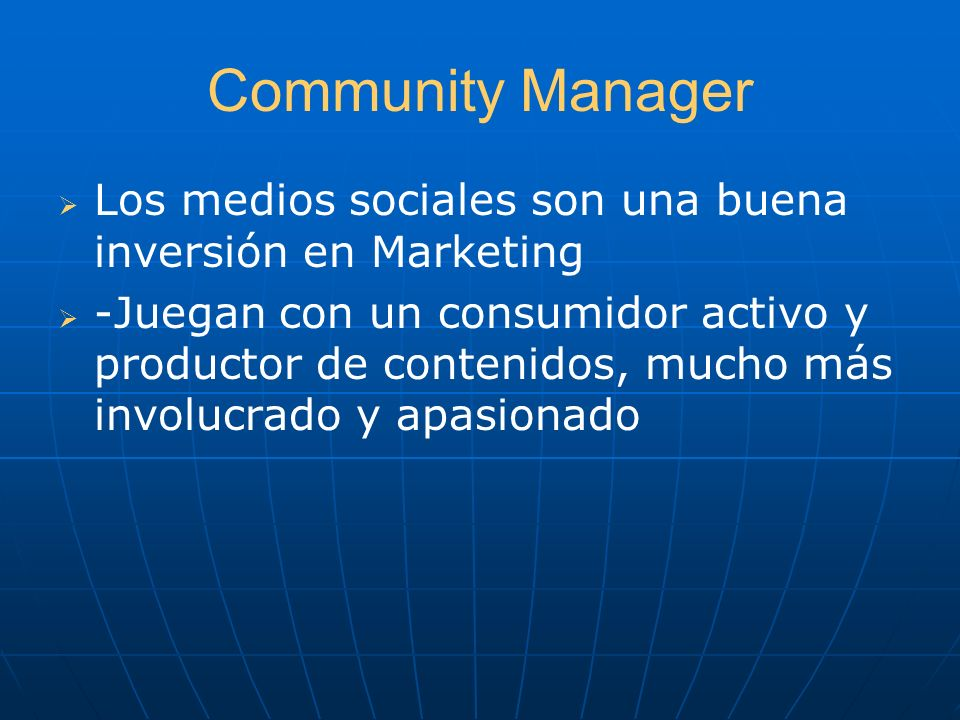 Community Manager Los medios sociales son una buena inversión en Marketing.