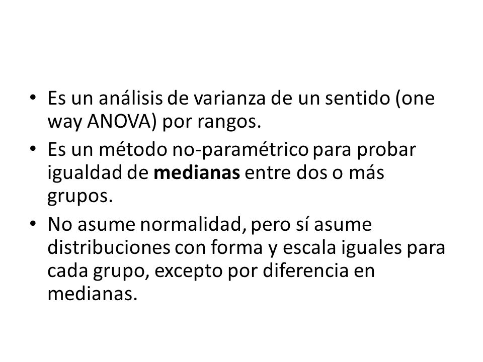 Es un análisis de varianza de un sentido (one way ANOVA) por rangos.