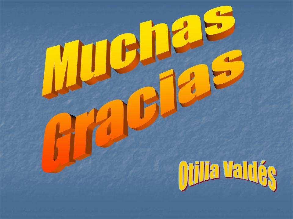 Muchas Gracias Otilia Valdés