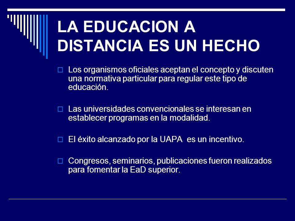 LA EDUCACION A DISTANCIA ES UN HECHO