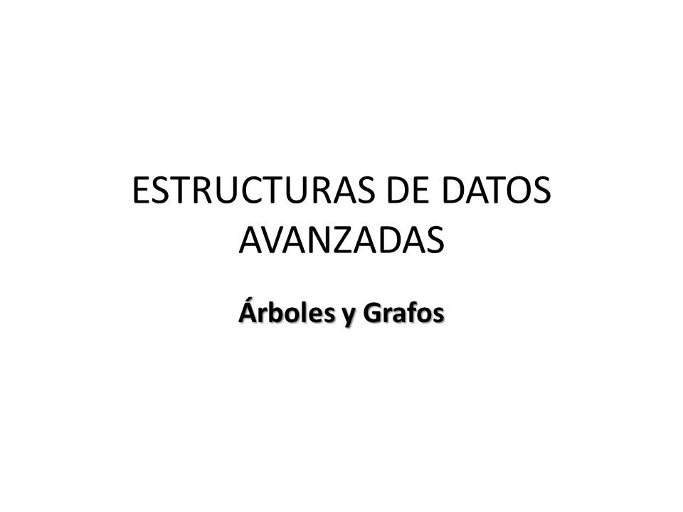 ESTRUCTURAS DE DATOS AVANZADAS
