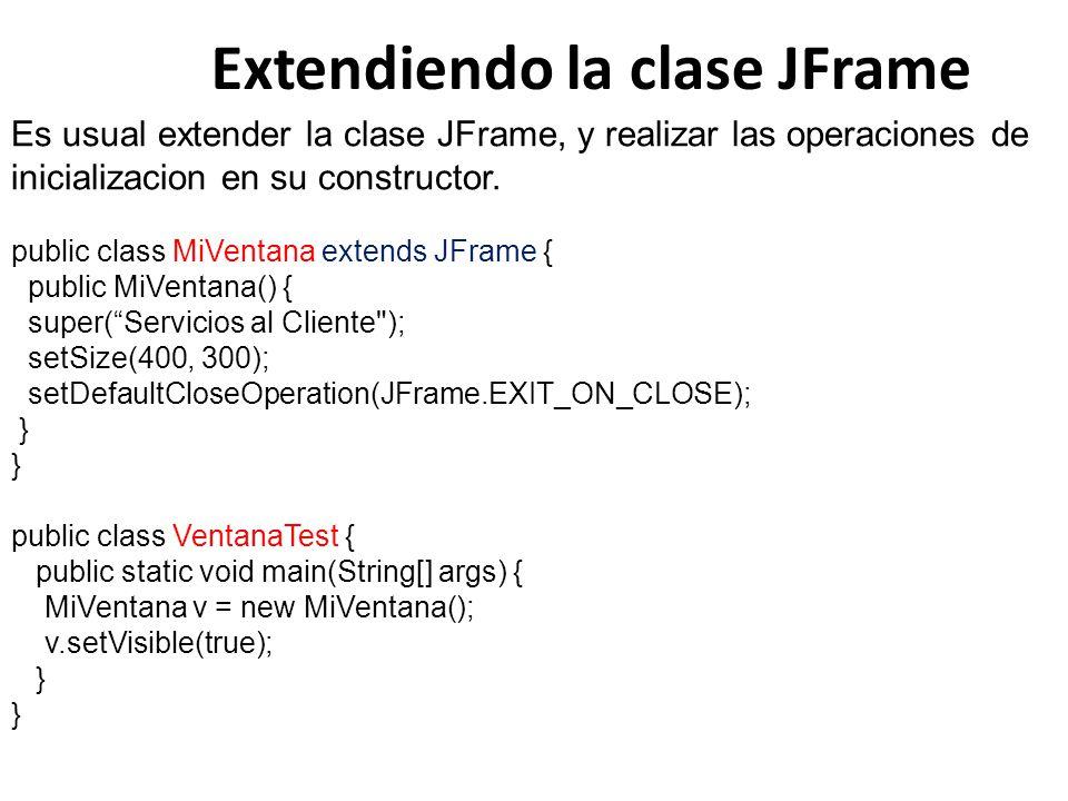 Extendiendo la clase JFrame