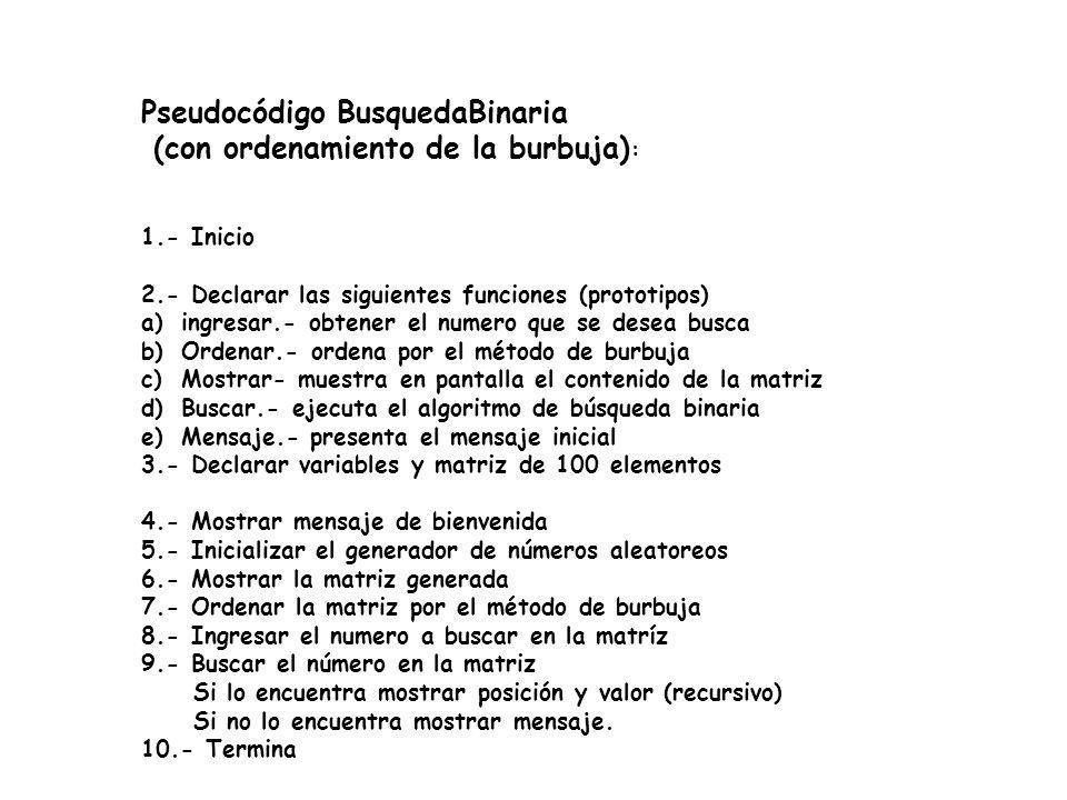 Pseudocódigo BusquedaBinaria (con ordenamiento de la burbuja):