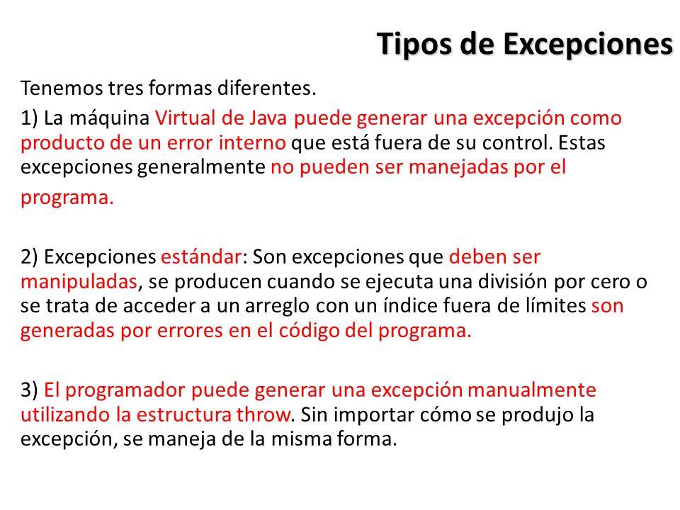 Tipos de Excepciones Tenemos tres formas diferentes.