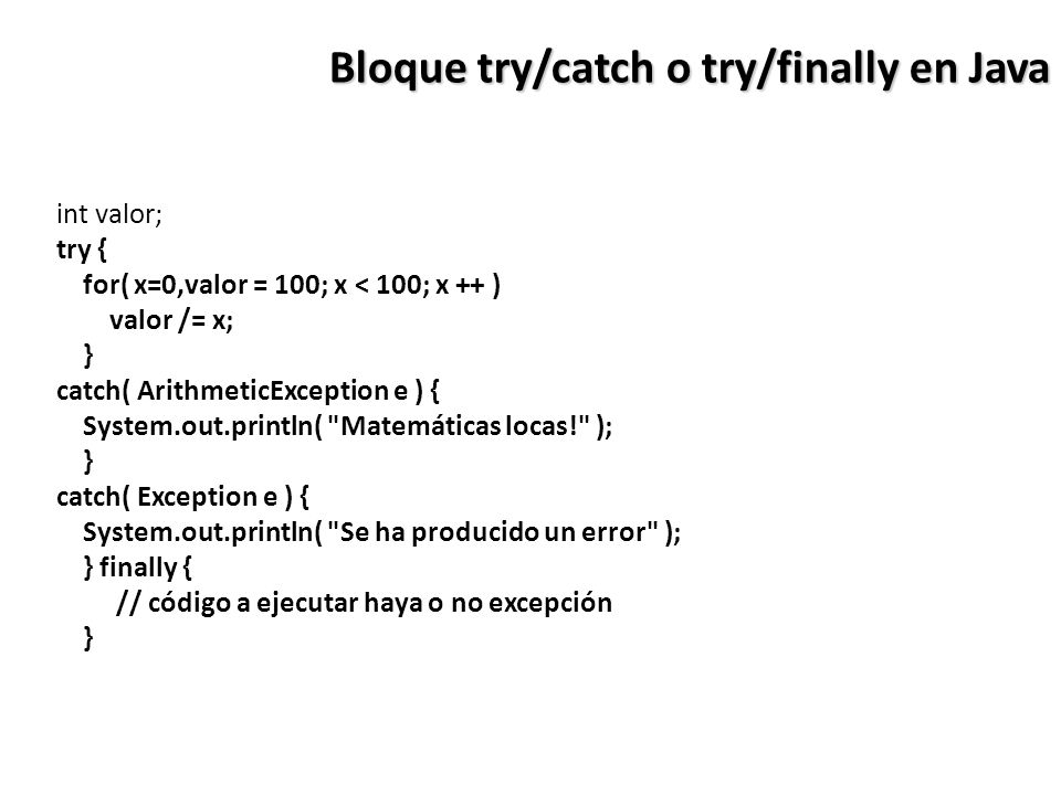 Bloque try/catch o try/finally en Java