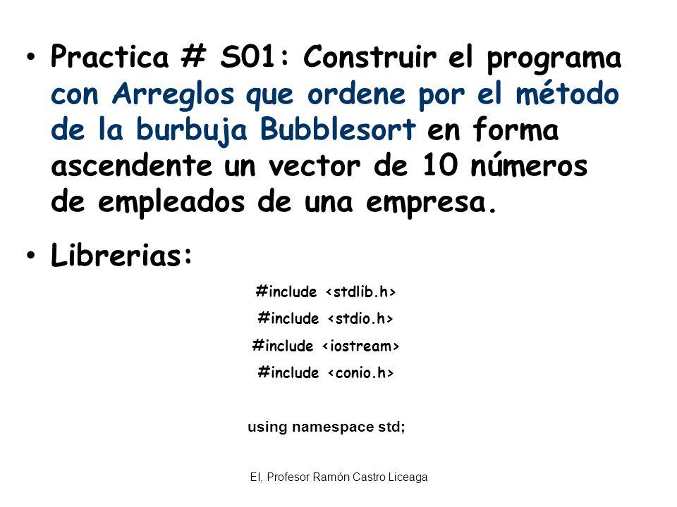 Practica # S01: Construir el programa con Arreglos que ordene por el método de la burbuja Bubblesort en forma ascendente un vector de 10 números de empleados de una empresa.