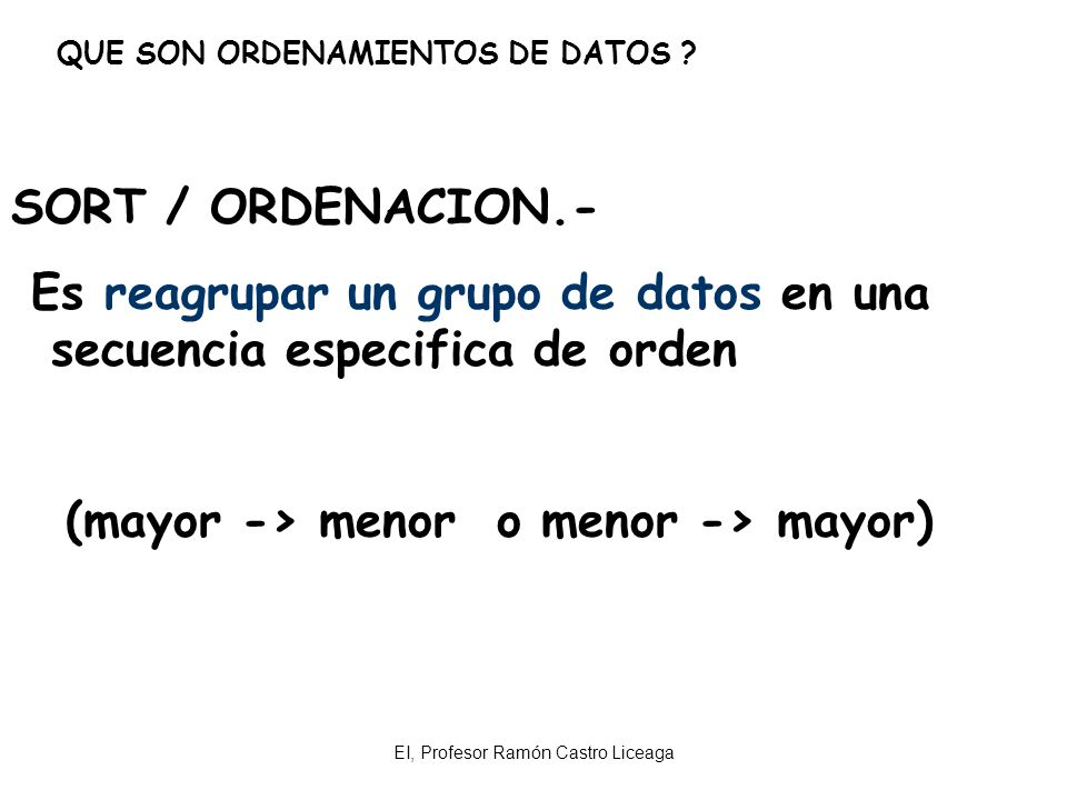 (mayor -> menor o menor -> mayor)