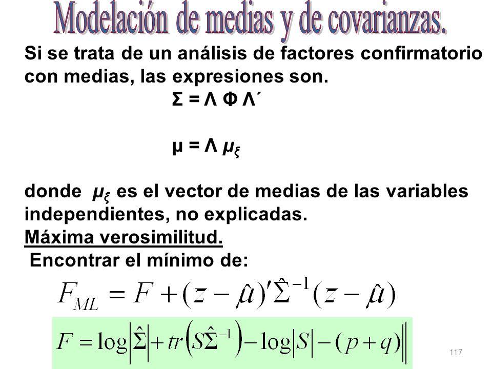 Modelación de medias y de covarianzas.