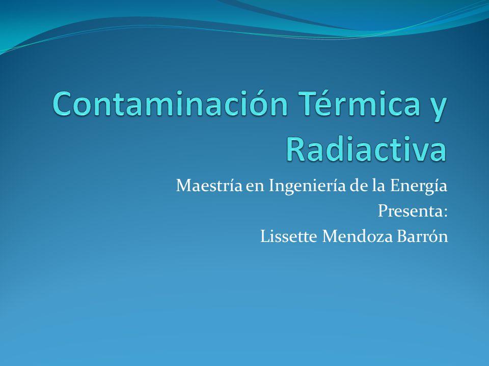 Contaminación Térmica y Radiactiva