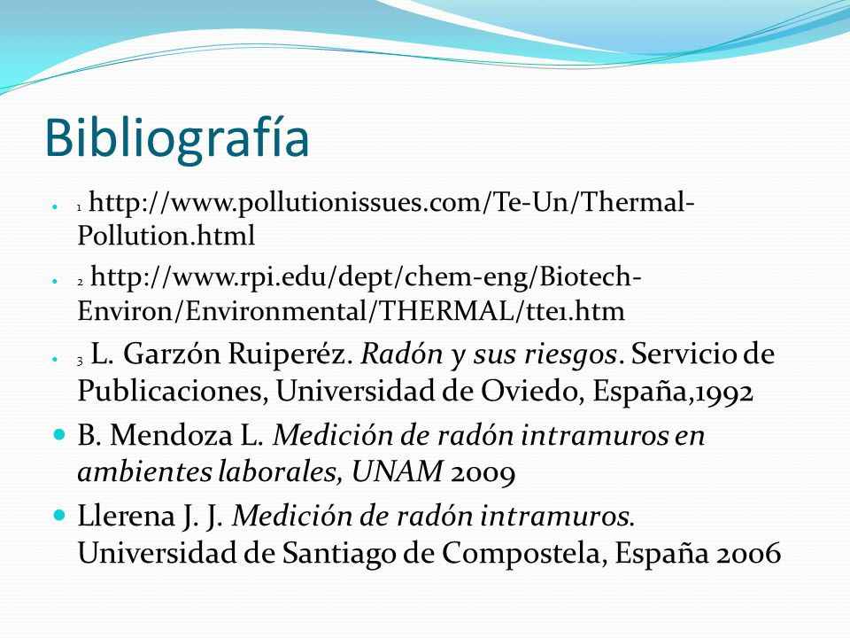 Bibliografía 1 http://www.pollutionissues.com/Te-Un/Thermal-Pollution.html.