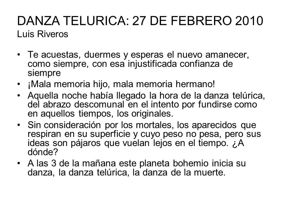 DANZA TELURICA: 27 DE FEBRERO 2010 Luis Riveros