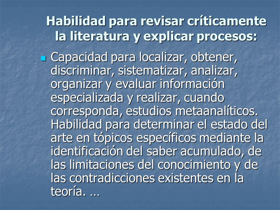 Habilidad para revisar críticamente la literatura y explicar procesos:
