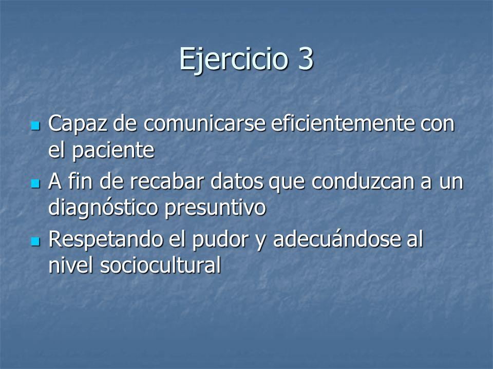 Ejercicio 3 Capaz de comunicarse eficientemente con el paciente