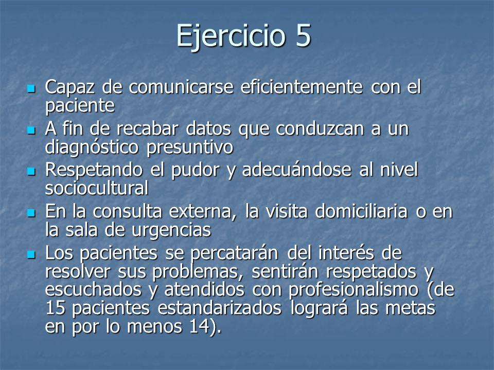 Ejercicio 5 Capaz de comunicarse eficientemente con el paciente