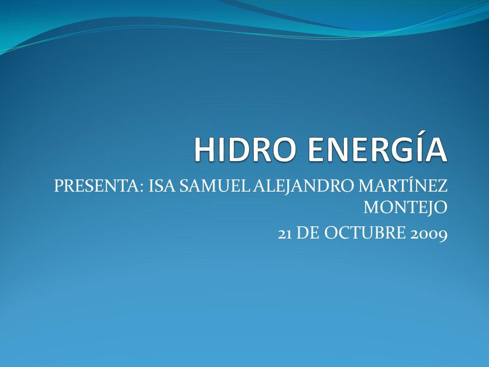 PRESENTA: ISA SAMUEL ALEJANDRO MARTÍNEZ MONTEJO 21 DE OCTUBRE 2009