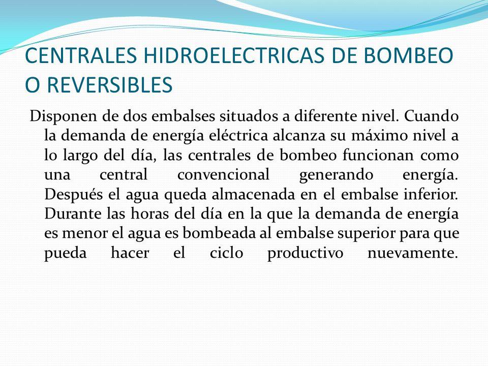 CENTRALES HIDROELECTRICAS DE BOMBEO O REVERSIBLES