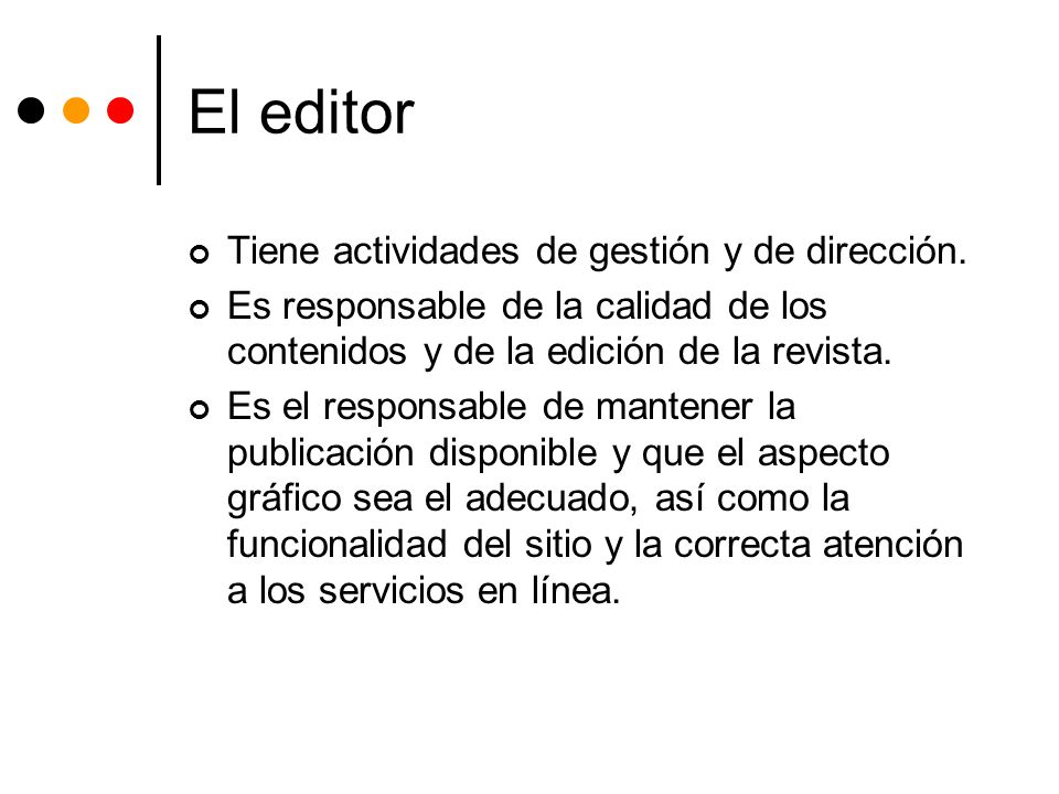 El editor Tiene actividades de gestión y de dirección.