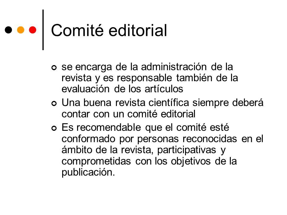 Comité editorial se encarga de la administración de la revista y es responsable también de la evaluación de los artículos.