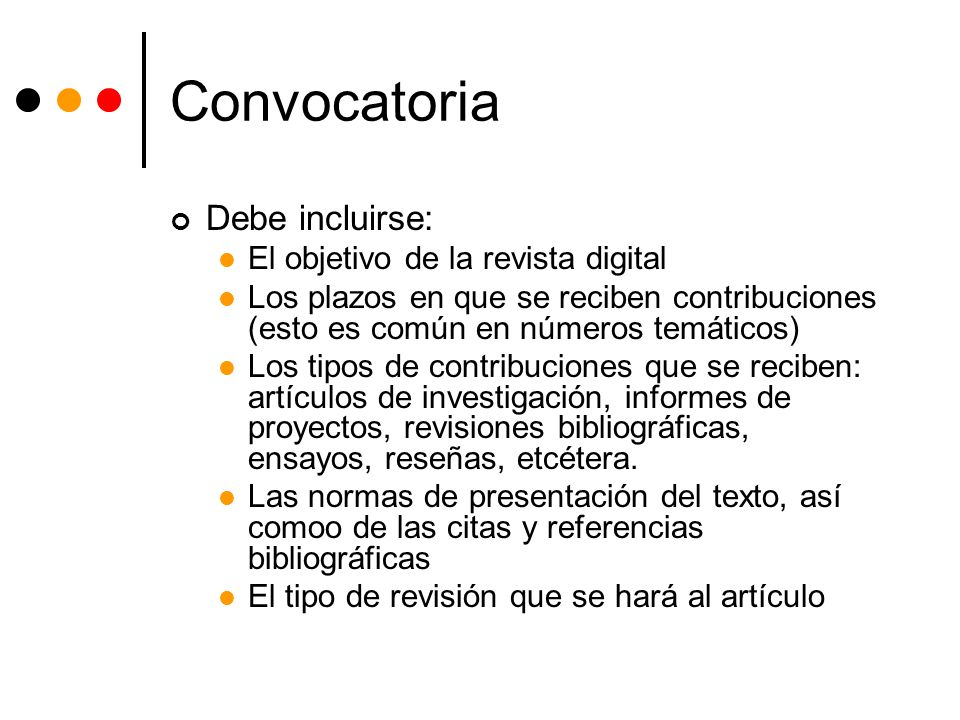 Convocatoria Debe incluirse: El objetivo de la revista digital