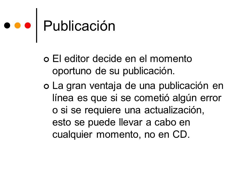 Publicación El editor decide en el momento oportuno de su publicación.