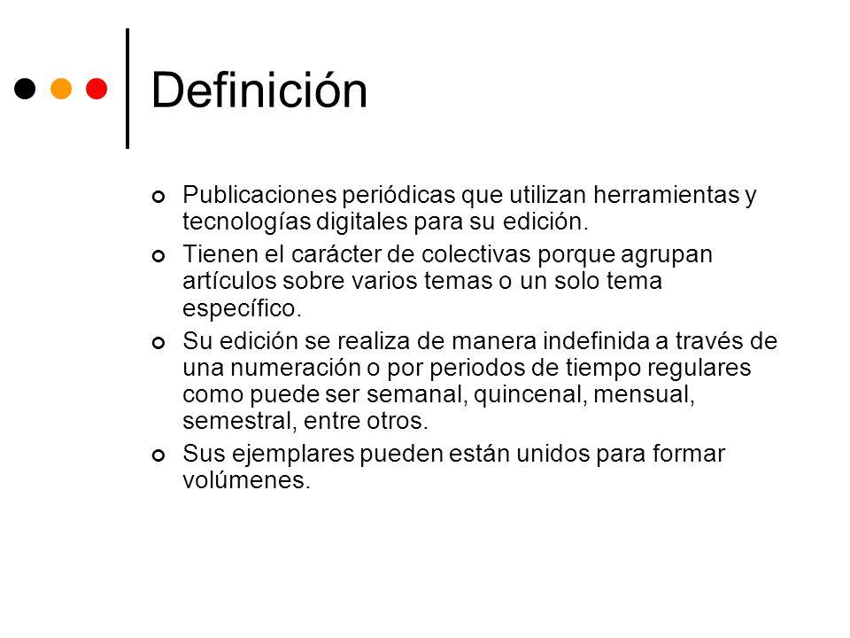 Definición Publicaciones periódicas que utilizan herramientas y tecnologías digitales para su edición.