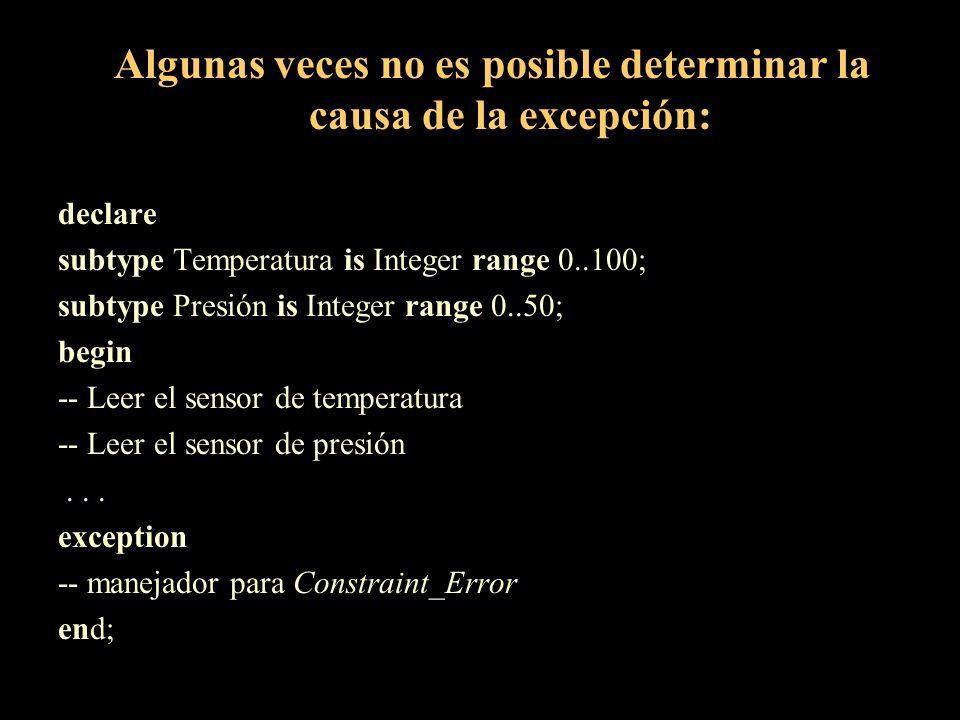 Algunas veces no es posible determinar la causa de la excepción: